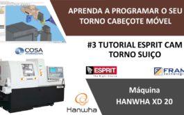 #3º Tutorial ESPRIT CAM – Aprenda a programar seu Torno Suiço HANWHA