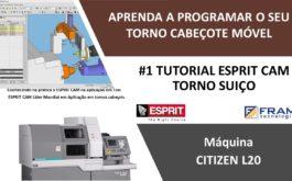 #1 Tutorial ESPRIT CAM – Aprenda a programar seu Torno Suiço Citizen