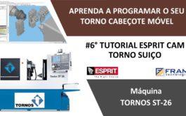 #6º Tutorial ESPRIT CAM – Aprenda a programar seu Torno Suiço TORNOS